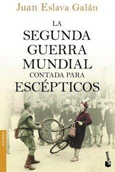 SEGUNDA GUERRA MUNDIAL CONTADA PARA ESCEPTICOS          (PLANETA)