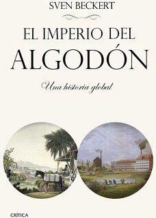 IMPERIO DEL ALGODON, EL -UNA HISTORIA GLOBAL-