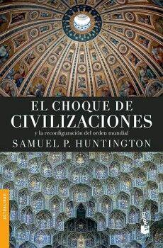 CHOQUE DE CIVILIZACIONES, EL                             (PAIDOS)