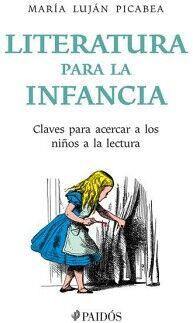 LITERATURA PARA LA INFANCIA -CLAVES PARA ACERCAR A LOS NIÑOS A LA