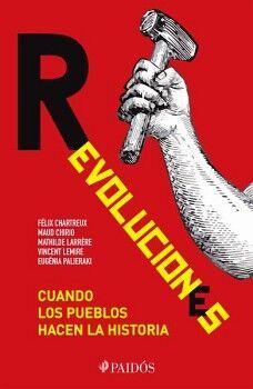 REVOLUCIONES -CUANDO LOS PUEBLOS HACEN LA HISTORIA-