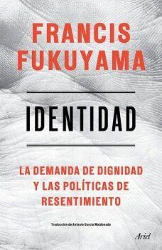 IDENTIDAD -LA DEMANDA DE DIGNIDAD Y LAS POLITICAS-