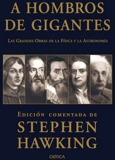 A HOMBROS DE GIGANTES -LAS GRANDES OBRAS DE LA FISICA Y LA AST.-