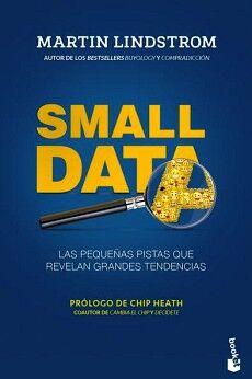 SMALL DATA -LAS PEQUEÑAS PISTAS QUE REVELAN GRANDES TENDENCIAS-