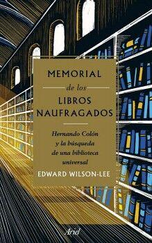 MEMORIAL DE LOS LIBROS NAUFRAGADOS -HERNANDO COLON Y LA BUSQUEDA-