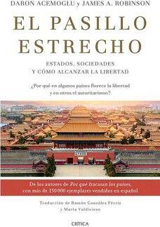 PASILLO ESTRECHO, EL -ESTADOS, SOCIEDADES Y COMO ALCANZAR-