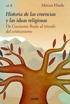 HISTORIA DE LAS CREENCIAS Y LAS IDEAS RELIGIOSAS VOL.II