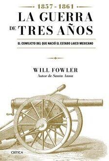 GUERRA DE TRES AÑOS, LA (1857-1861) -EL CONFLICTO DEL QUE NACIO-