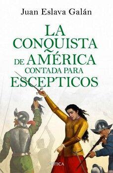 CONQUISTA DE AMERICA CONTADA PARA ESCEPTICOS, LA