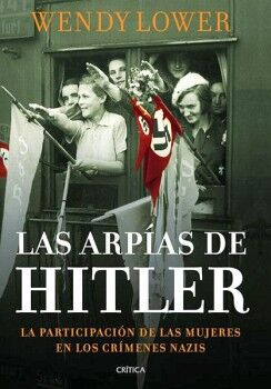 ARPIAS DE HITLER, LAS -LA PARTICIPACION DE LAS MUJERES-