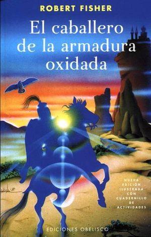 CABALLERO DE LA ARMADURA OXIDADA, EL (ED. MEX./ILUSTRADA)