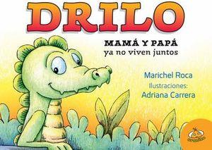 DRILO -MAMA Y PAPA YA NO VIVEN JUNTOS-