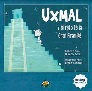 UXMAL Y EL RETO DE LA GRAN PIRAMIDE (ED.BILINGUE)