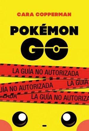 POKEMON GO -LA GUIA NO AUTORIZADA-