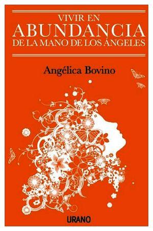 VIVIR EN ABUDANCIA DE LA MANO DE LOS ANGELES