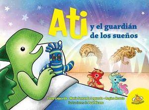 ATI Y EL GUARDIAN DE LOS SUEÑOS           (EMPASTADO)