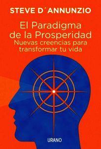 PARADIGMA DE LA PROSPERIDAD, EL -NUEVAS CREENCIAS PARA TRASNFORMA