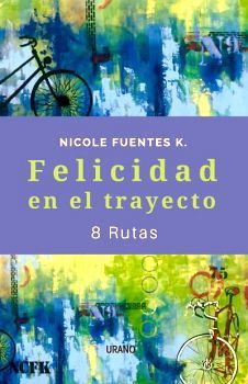 FELICIDAD EN EL TRAYECTO -8 RUTAS-