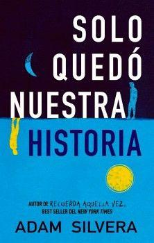SOLO QUEDO NUESTRA HISTORIA