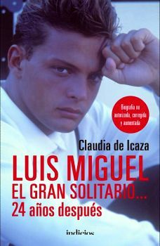 LUIS MIGUEL EL GRAN SOLITARIO... -24 AÑOS DESPUES-