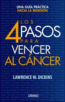 4 PASOS PARA VENCER AL CANCER, LOS -UNA GUIA PRACTICA HACIA LA R.