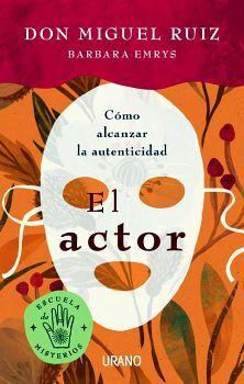 ACTOR, EL -COMO ALCANZAR LA AUTENTICIDAD-
