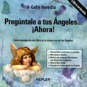 PREGÚNTALE A TUS ÁNGELES... ¡AHORA! -LIBRO/ORÁCULO-