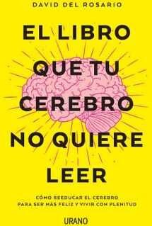LIBRO QUE TU CEREBRO NO QUIERE LEER, EL (ED.2021)