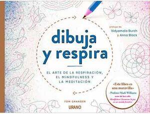 DIBUJA Y RESPIRA -EL ARTE DE LA RESPIRACIÓN, EL MINDFULNESS-