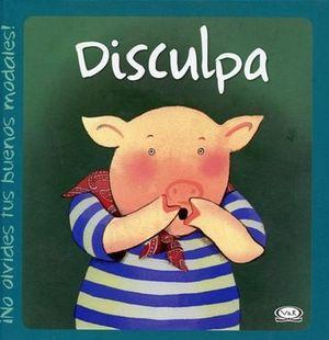DISCULPA      (¡NO OLVIDES TUS BUENOS MODALES!)