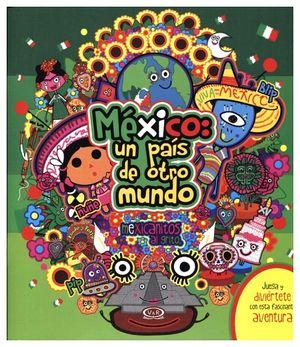 MEXICO: UN PAIS DE OTRO MUNDO
