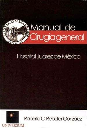 MANUAL DE CIRUGIA GENERAL -HOSPITAL JUAREZ DE MEXICO-