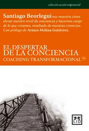 DESPERTAR DE LA CONCIENCIA, EL -COACHING TRANSFORMACIONAL-