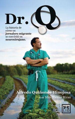 DR.Q -LA HISTORIA DE COMO UN JORNALERO MIGRANTE SE CONVIRTIO EN