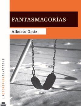 FANTASMAGORIAS          -LA ESCRITURA INVISIBLE-