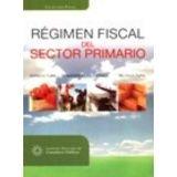 REGIMEN FISCAL DEL SECTOR PRIMARIO