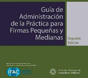 GUIA DE ADMINISTRACION DE LA PRACTICA PARA FIRMAS PEQ. Y MED.2ED