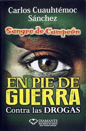 EN PIE DE GUERRA -CONTRA LAS DROGAS- (SANGRE DE CAMPEON)
