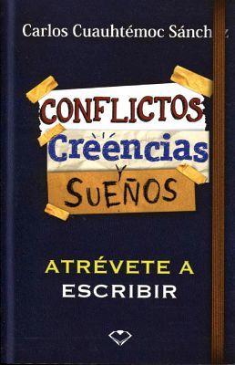 CONFLICTOS CREENCIAS Y SUEÑOS -ATREVETE A ESCRIBIR-
