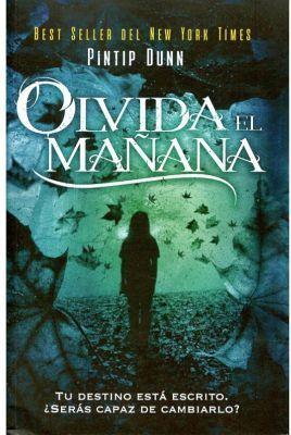 OLVIDA EL MAÑANA -TU DESTINO ESTA ESCRITO-