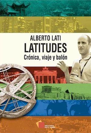 LATITUDES -CRONICA, VIAJE Y BALON-