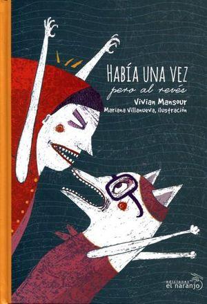 HABIA UNA VEZ PERO AL REVES/CUENTOS DE CABEZA (EMPASTADO)