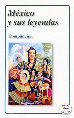 MEXICO Y SUS LEYENDAS
