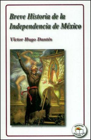 BREVE HISTORIA DE LA INDEPENDENCIA DE MEXICO