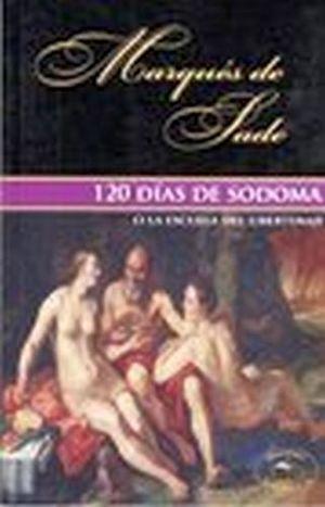 120 DIAS DE SODOMA O LA ESCUELA DEL LIBERTINAJE (COL. EROS)