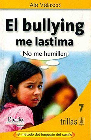 BULLYING ME LASTIMA, EL                                 ED.PICOLO