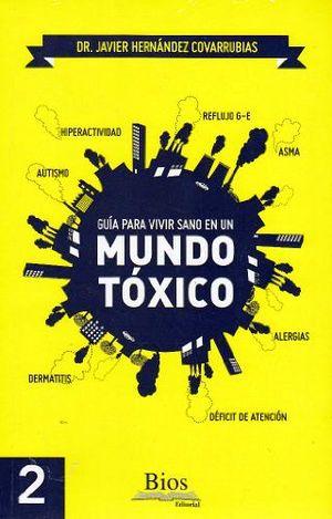 GUIA PARA VIVIR SANO EN UN MUNDO TOXICO                 ED.PICOLO