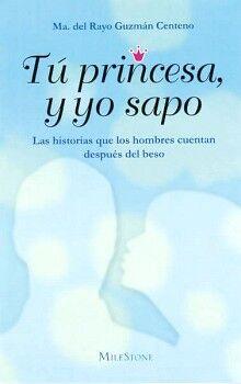 TU PRINCESA, Y YO SAPO