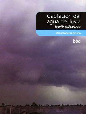 CAPTACION DEL AGUA DE LLUVIA -SOLUCION CAIDA DEL CIELO- EMPASTADO