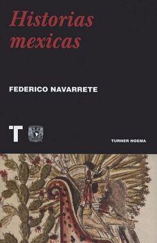 HISTORIAS MEXICAS                         (TURNER NOEMA)